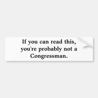 If you can read this,you're probably not a Cong... Bumper Sticker