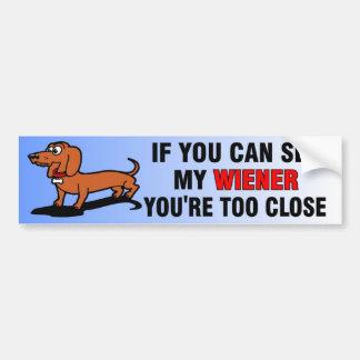 If You Can See My Wiener Dog Bumper Sticker Car Bumper Sticker