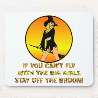 If You Can't Fly With The Big Girls Stay Off Mouse Pad