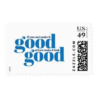 If you can t make it good postage