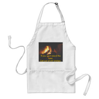 If you can't stand the heat.Get out ... Adult Apron
