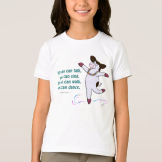 If you can walk, you can dance. T-Shirt