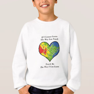 If You Cannot Teach Me Sweatshirt