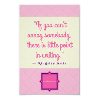 If You Can't Annoy Somebody There Is Little Point Poster