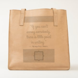 If You Can't Annoy Somebody There Is Little Point Tote