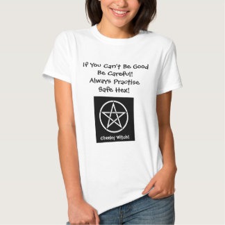 If you Can't Be Good... Cheeky Witch T Shirt