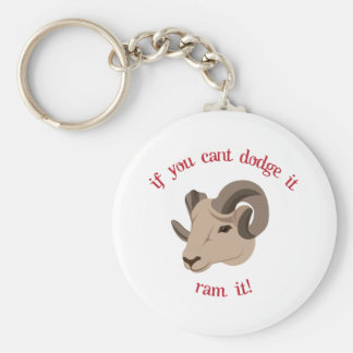 If You Cant Dodge It Ram It! Key Chains