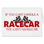 If You Can't Handle A Racecar.... Greeting Card