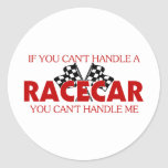 If You Can't Handle A Racecar... Classic Round Sticker