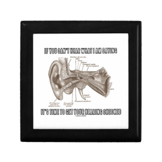 If You Can't Hear What I Am Saying (Ear Anatomy) Keepsake Boxes