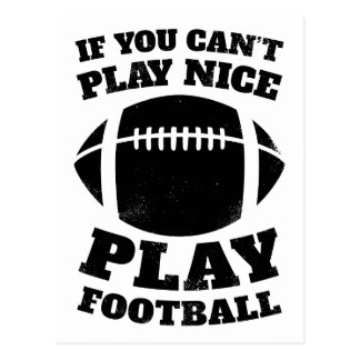 If You Can't Play Nice Play Football Postcard