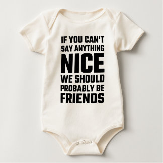 If You Can't Say Anything Nice We Should Probably Baby Bodysuit