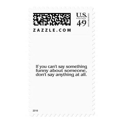 If You Cant Say Something Funny About Someone.... Stamp