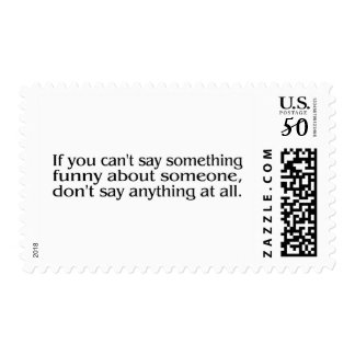 If You Cant Say Something Funny About Someone... Postage
