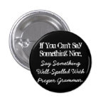 If You Can't Say Something Nice Button