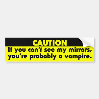 If you can't see my mirrors, you're probably a.... bumper sticker