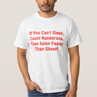If You Can't Sleep, Count Kangaroos, They Jump.... T-Shirt