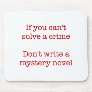 If you can't solve a crime.. mouse pad