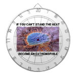 If You Can't Stand The Heat Become An Extremophile Dart Boards
