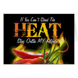 If You Can't Stand the Heat, Stay Outta MY Kitchen Greeting Card
