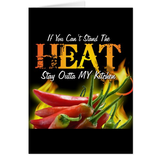 If You Can't Stand the Heat, Stay Outta MY Kitchen Card