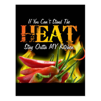 If You Can't Stand the Heat, Stay Outta MY Kitchen Postcard
