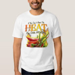 If You Can't Stand the Heat, Stay Outta MY Kitchen T-Shirt