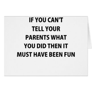 IF YOU CANT TELL YOUR PARENTS.png Greeting Card