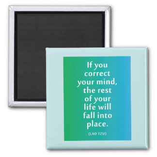 If you correct your mind... Inspirational Magnet