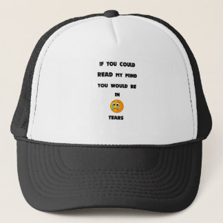 if you could read my mind you would be in tears2.p trucker hat