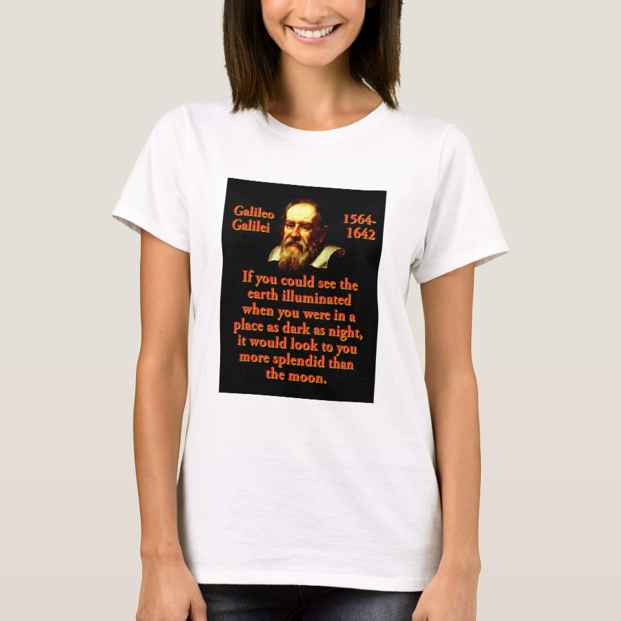 If You Could See The Earth Illuminated - Galileo.j T-Shirt - Best Selling Long-Sleeve Street Fashion Shirt Designs