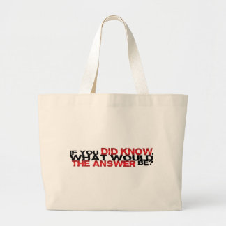If You DID Know What Would The Answer Be Jumbo Tote Bag