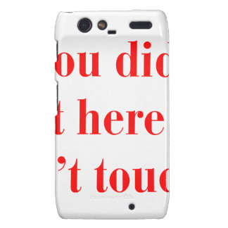 if-you-didnt-put-it-here-bod-red.png motorola droid RAZR covers