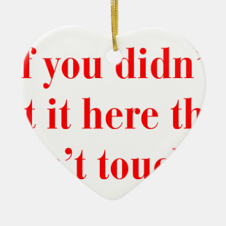 if-you-didnt-put-it-here-bod-red.png Double-Sided heart ceramic christmas ornament