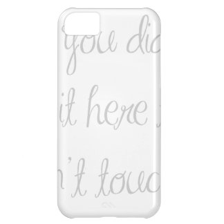 if-you-didnt-put-it-here-ma-light-gray.png cover for iPhone 5C
