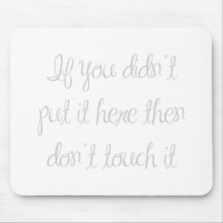 if-you-didnt-put-it-here-ma-light-gray.png mouse pad