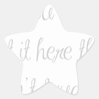 if-you-didnt-put-it-here-ma-light-gray.png pegatina en forma de estrella
