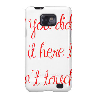 if-you-didnt-put-it-here-ma-red.png galaxy s2 cases