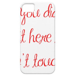 if-you-didnt-put-it-here-ma-red.png iPhone 5 cases