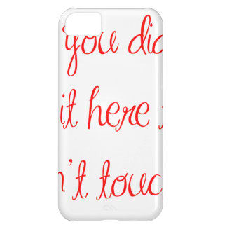 if-you-didnt-put-it-here-ma-red.png iPhone 5C covers