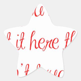 if-you-didnt-put-it-here-ma-red.png pegatina en forma de estrella