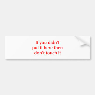 if-you-didnt-put-it-here-opt-red.png bumper sticker