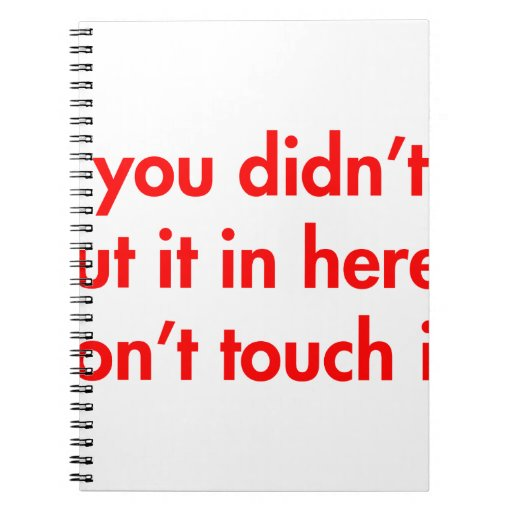 if-you-didnt-put-it-in-here-dont-touch-it-fut-red. libreta