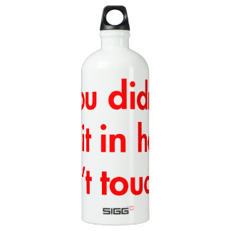 if-you-didnt-put-it-in-here-dont-touch-it-fut-red. SIGG traveler 1.0L water bottle