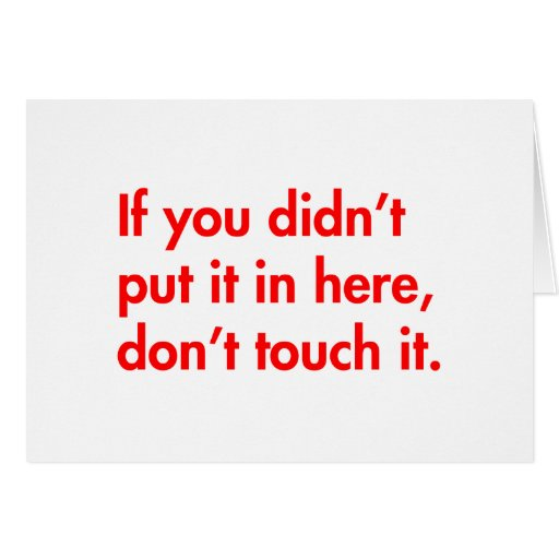 if-you-didnt-put-it-in-here-dont-touch-it-fut-red. tarjeta de felicitación