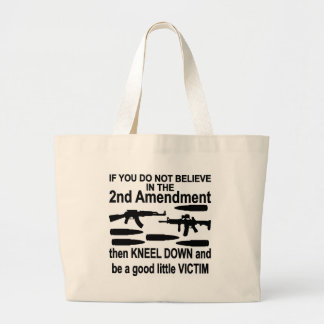 If You Do Not Believe In The 2nd Amendment Kneel Tote Bags