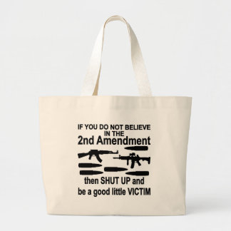 If You Do Not Believe In The 2nd Amendment Shut Up Canvas Bags