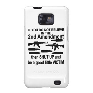 If You Do Not Believe In The 2nd Amendment Shut Up Galaxy S2 Case