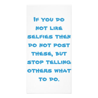 If You Do Not Like Selfies Then Do Not Post These Card