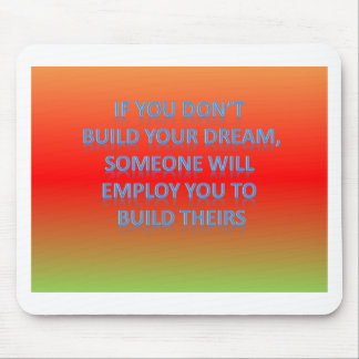If you don't  build your dream,  someone will  emp mouse pad